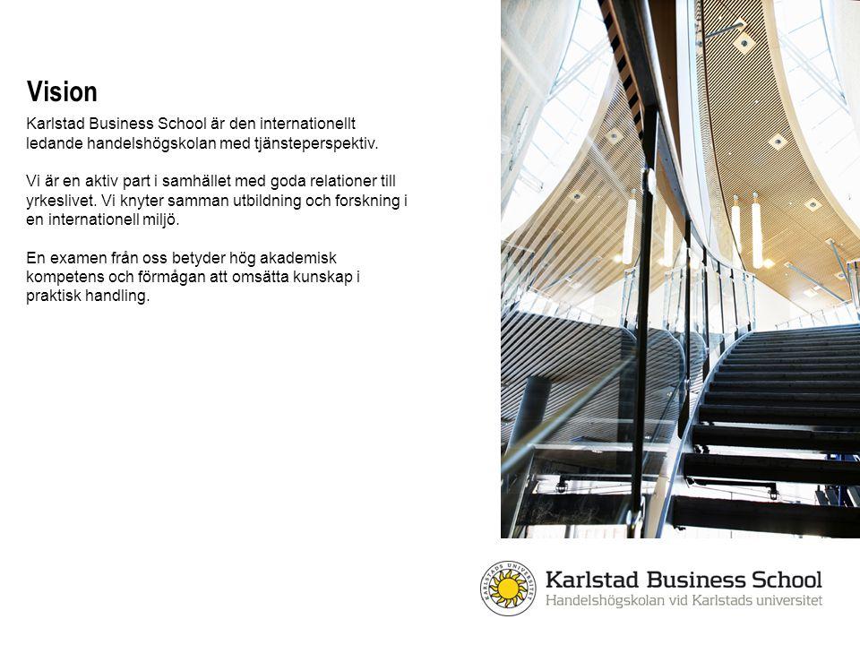Vision Karlstad Business School är den internationellt ledande handelshögskolan med tjänsteperspektiv. Vi är en aktiv part i samhället med goda relati