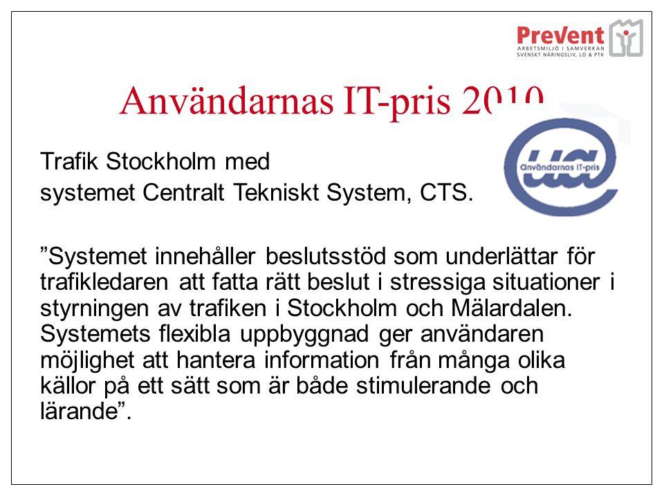 """Användarnas IT-pris 2010 Trafik Stockholm med systemet Centralt Tekniskt System, CTS. """"Systemet innehåller beslutsstöd som underlättar för trafikledar"""