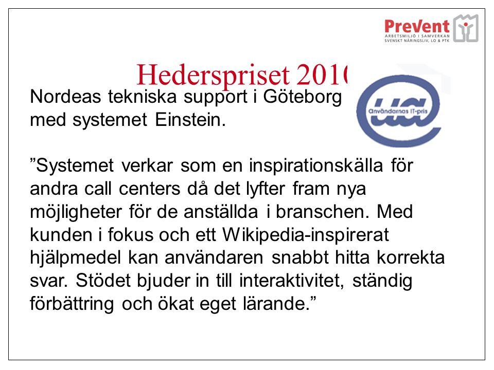 """Hederspriset 2010 Nordeas tekniska support i Göteborg med systemet Einstein. """"Systemet verkar som en inspirationskälla för andra call centers då det l"""
