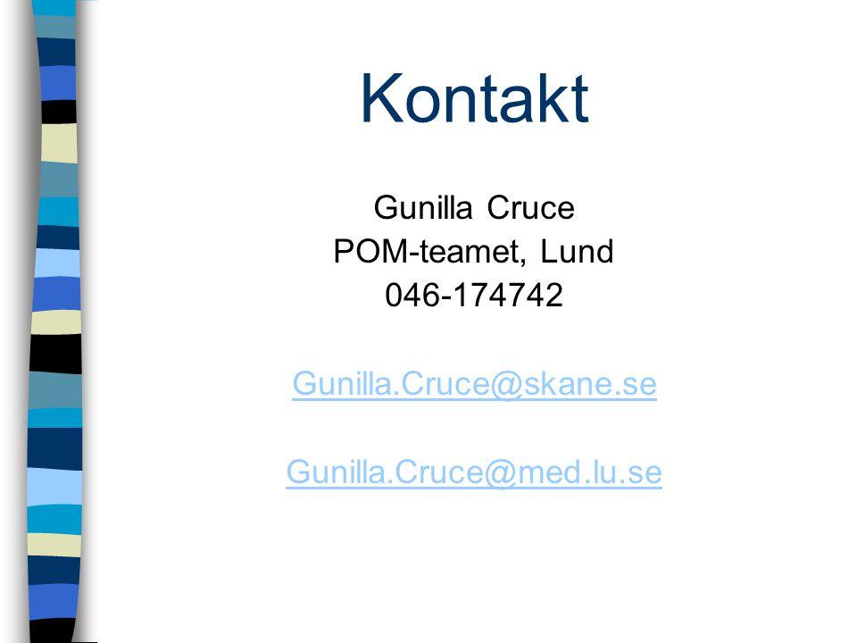 Kontakt Gunilla Cruce POM-teamet, Lund 046-174742 Gunilla.Cruce@skane.se Gunilla.Cruce@med.lu.se