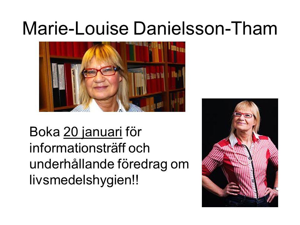 Marie-Louise Danielsson-Tham Boka 20 januari för informationsträff och underhållande föredrag om livsmedelshygien!!