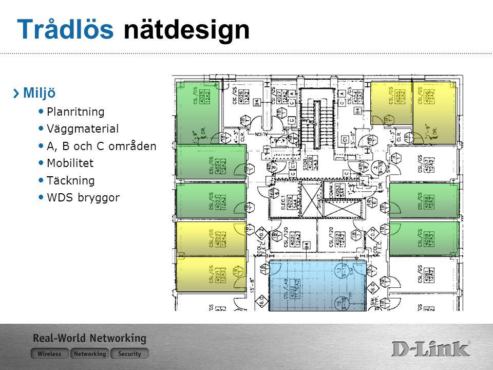 Trådlös nätdesign Miljö Planritning Väggmaterial A, B och C områden Mobilitet Täckning WDS bryggor