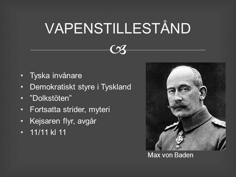 """ Tyska invånare Demokratiskt styre i Tyskland """"Dolkstöten"""" Fortsatta strider, myteri Kejsaren flyr, avgår 11/11 kl 11 VAPENSTILLESTÅND Max von Baden"""