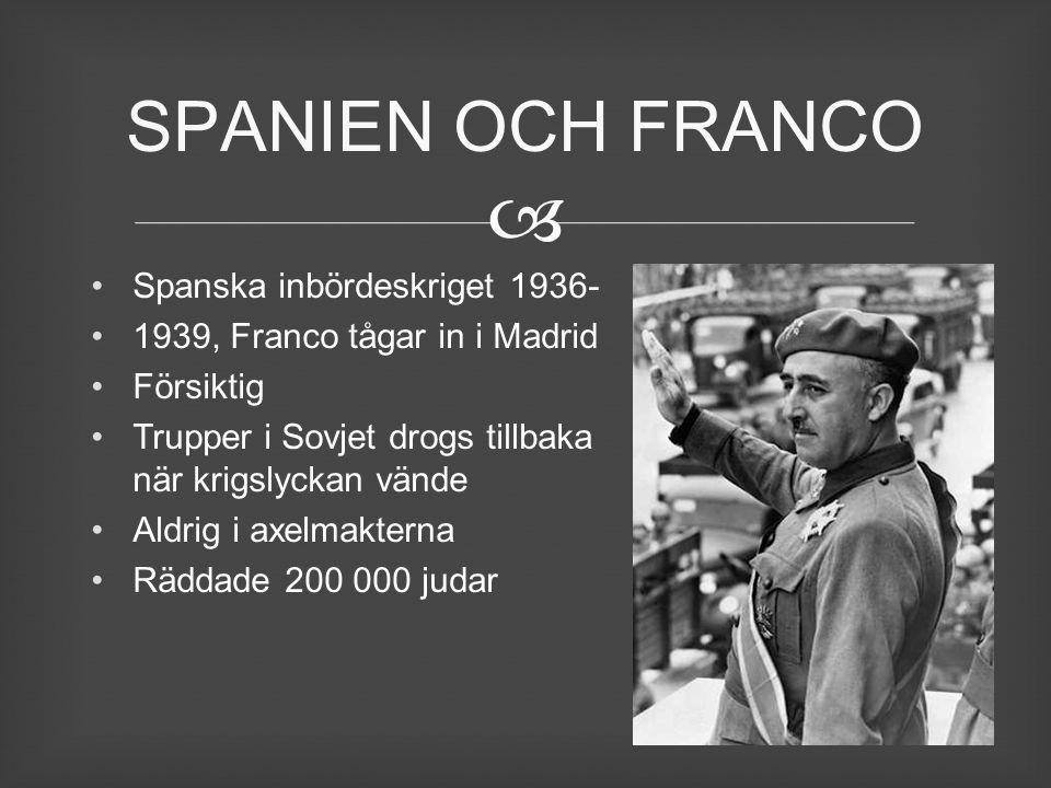  Spanska inbördeskriget 1936- 1939, Franco tågar in i Madrid Försiktig Trupper i Sovjet drogs tillbaka när krigslyckan vände Aldrig i axelmakterna Rä
