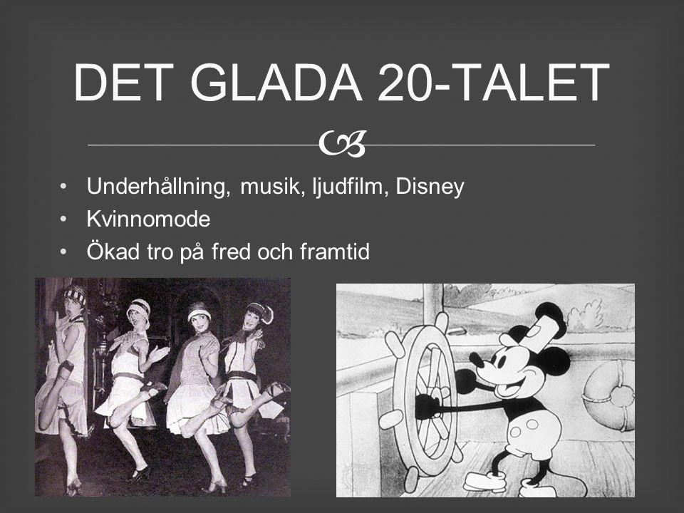  Underhållning, musik, ljudfilm, Disney Kvinnomode Ökad tro på fred och framtid DET GLADA 20-TALET