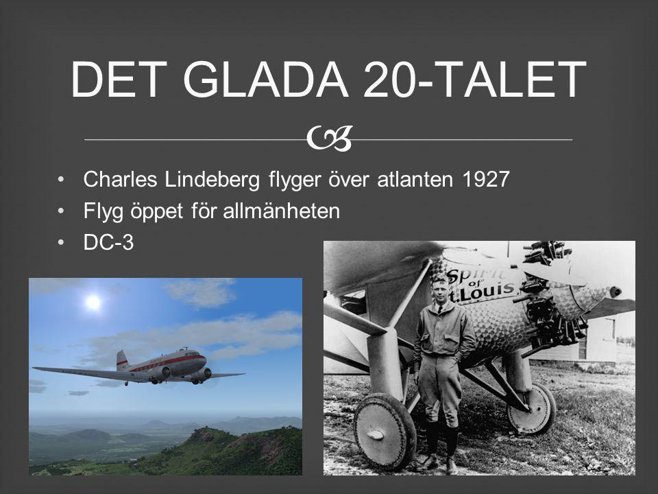  Charles Lindeberg flyger över atlanten 1927 Flyg öppet för allmänheten DC-3 DET GLADA 20-TALET