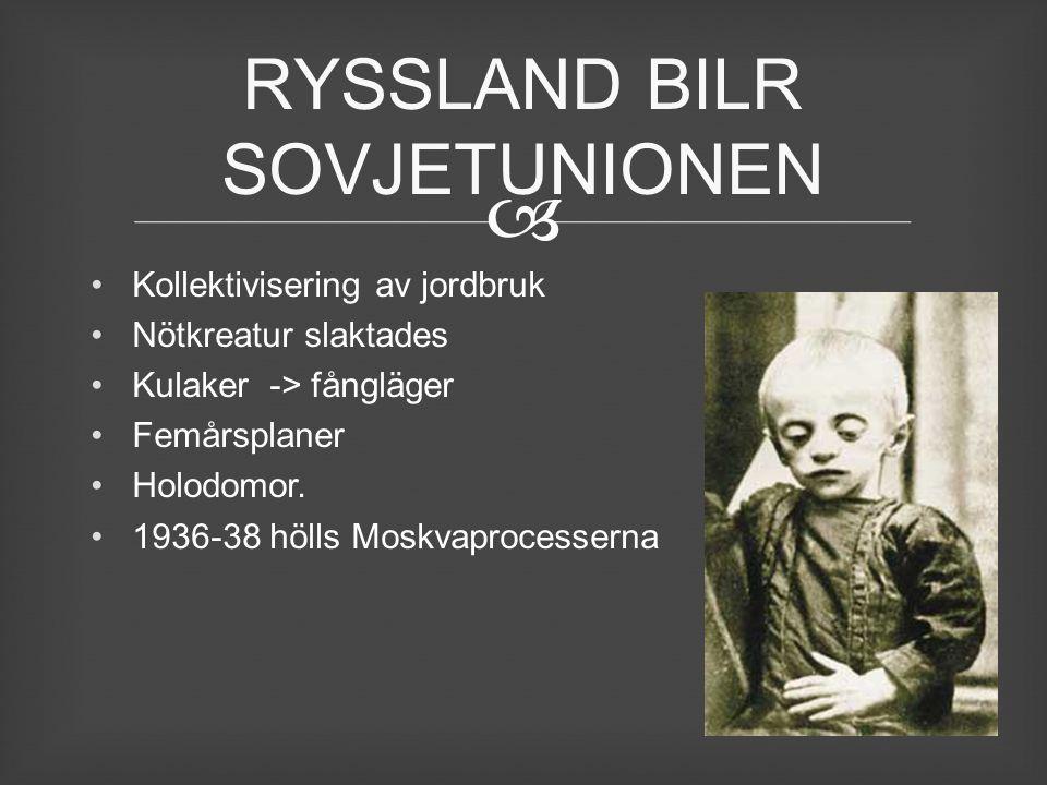  Kollektivisering av jordbruk Nötkreatur slaktades Kulaker -> fångläger Femårsplaner Holodomor. 1936-38 hölls Moskvaprocesserna RYSSLAND BILR SOVJETU