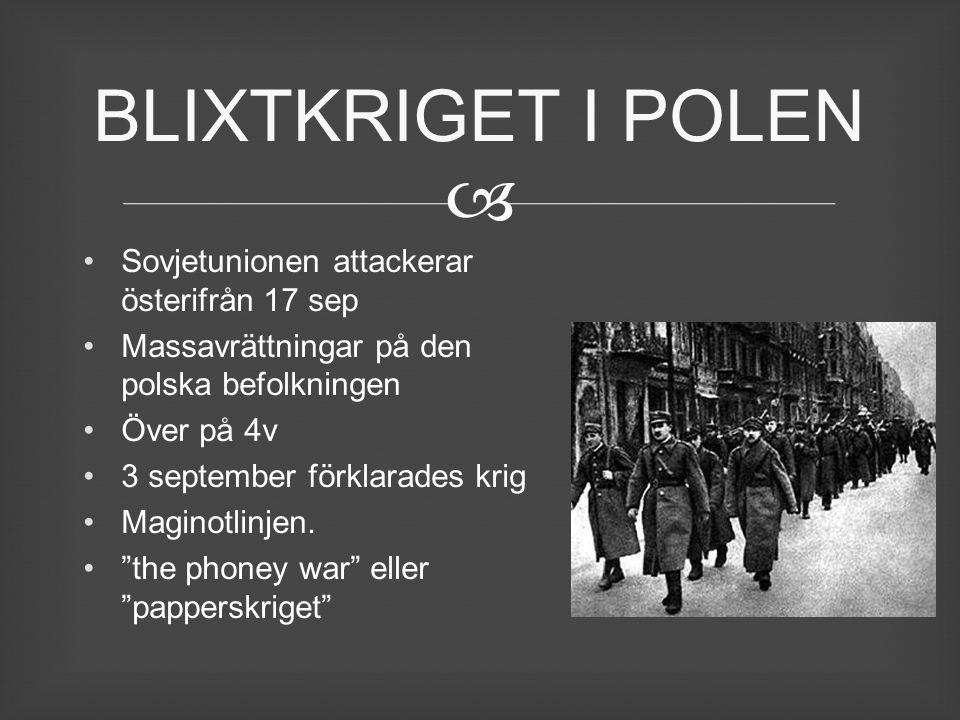 """ Sovjetunionen attackerar österifrån 17 sep Massavrättningar på den polska befolkningen Över på 4v 3 september förklarades krig Maginotlinjen. """"the p"""