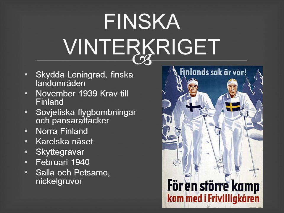  Skydda Leningrad, finska landområden November 1939 Krav till Finland Sovjetiska flygbombningar och pansarattacker Norra Finland Karelska näset Skytt