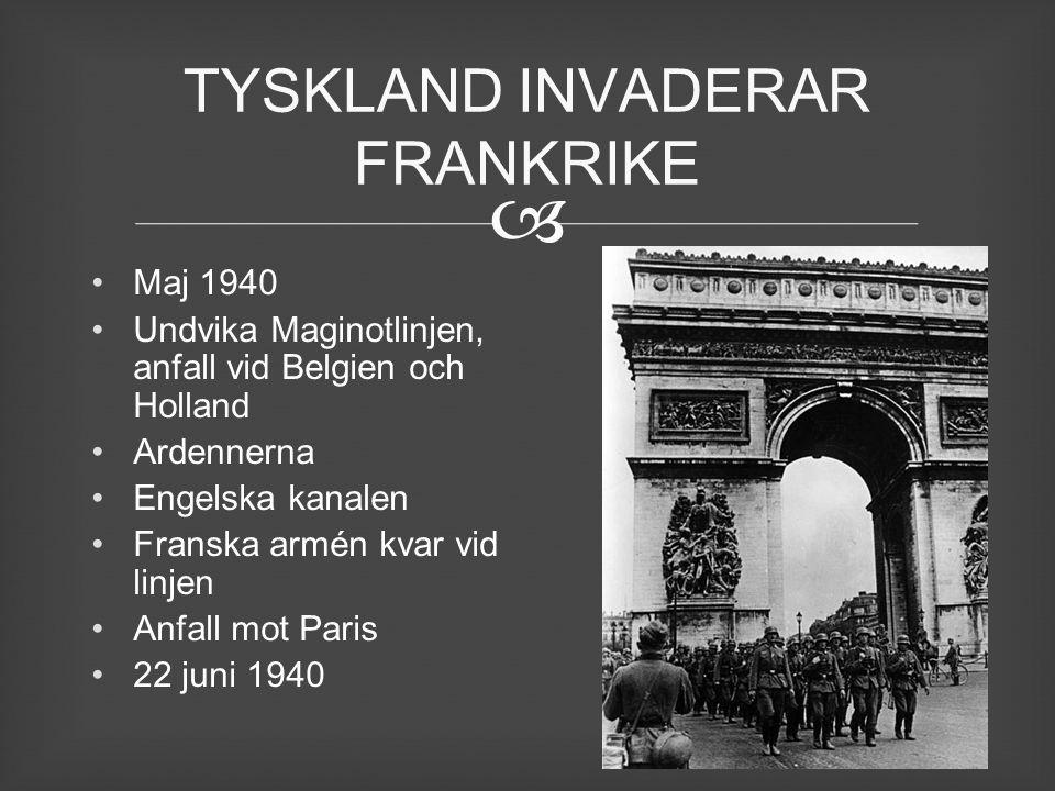  Maj 1940 Undvika Maginotlinjen, anfall vid Belgien och Holland Ardennerna Engelska kanalen Franska armén kvar vid linjen Anfall mot Paris 22 juni 19