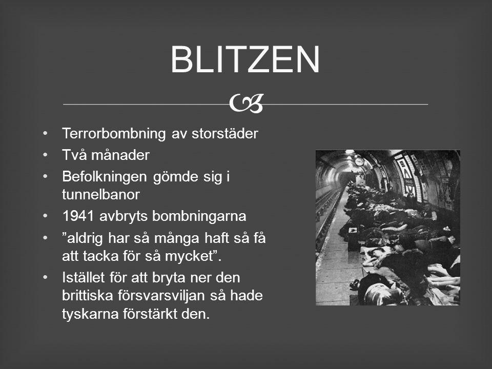 """ Terrorbombning av storstäder Två månader Befolkningen gömde sig i tunnelbanor 1941 avbryts bombningarna """"aldrig har så många haft så få att tacka fö"""