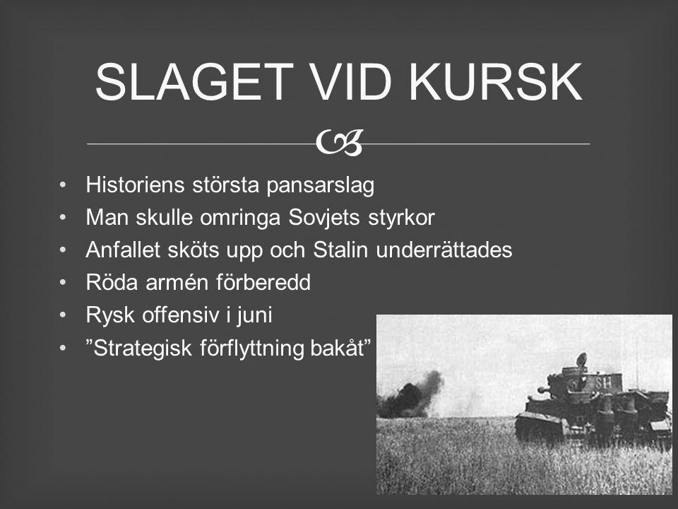  Historiens största pansarslag Man skulle omringa Sovjets styrkor Anfallet sköts upp och Stalin underrättades Röda armén förberedd Rysk offensiv i ju