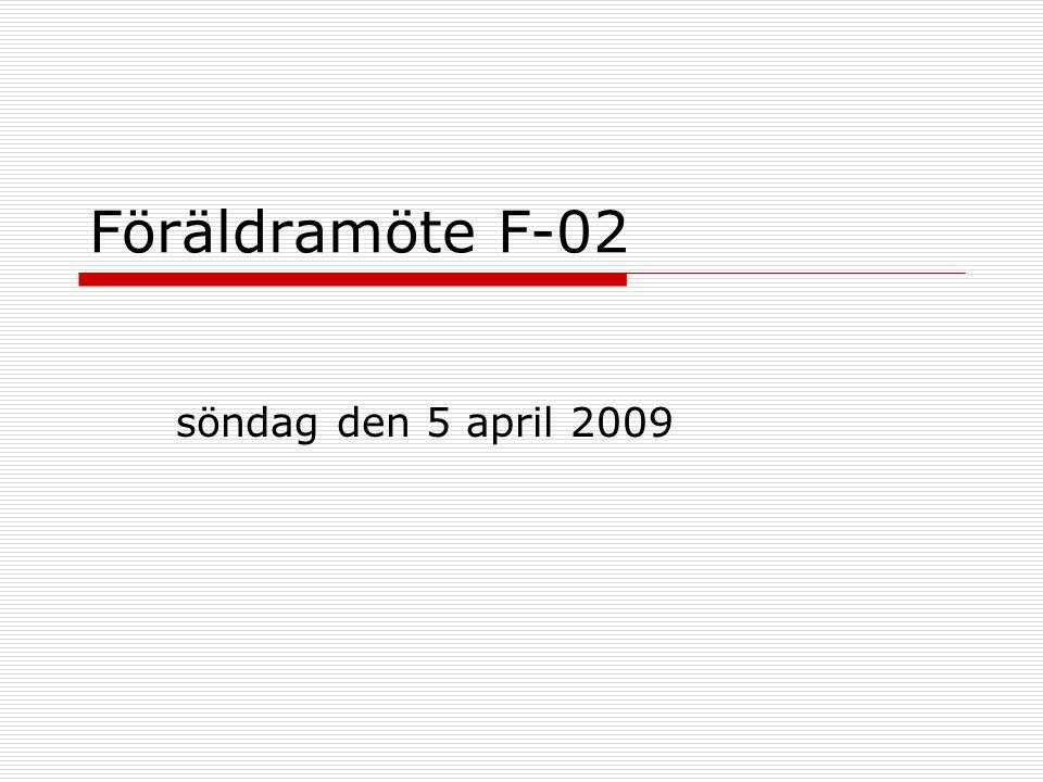 Föräldramöte F-02 söndag den 5 april 2009