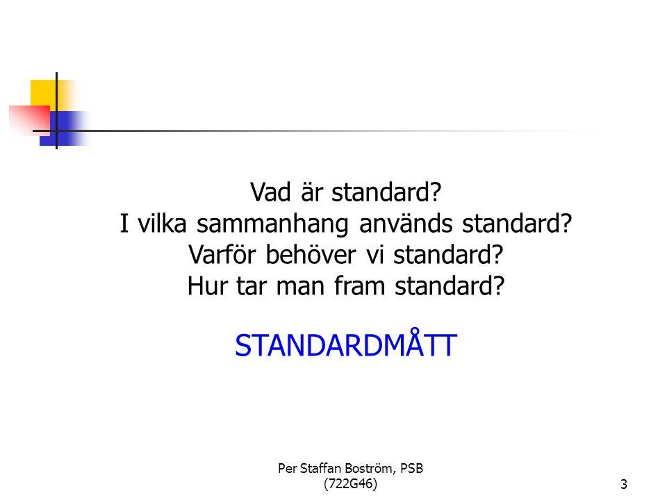 Per Staffan Boström, PSB (722G46)3 Vad är standard.