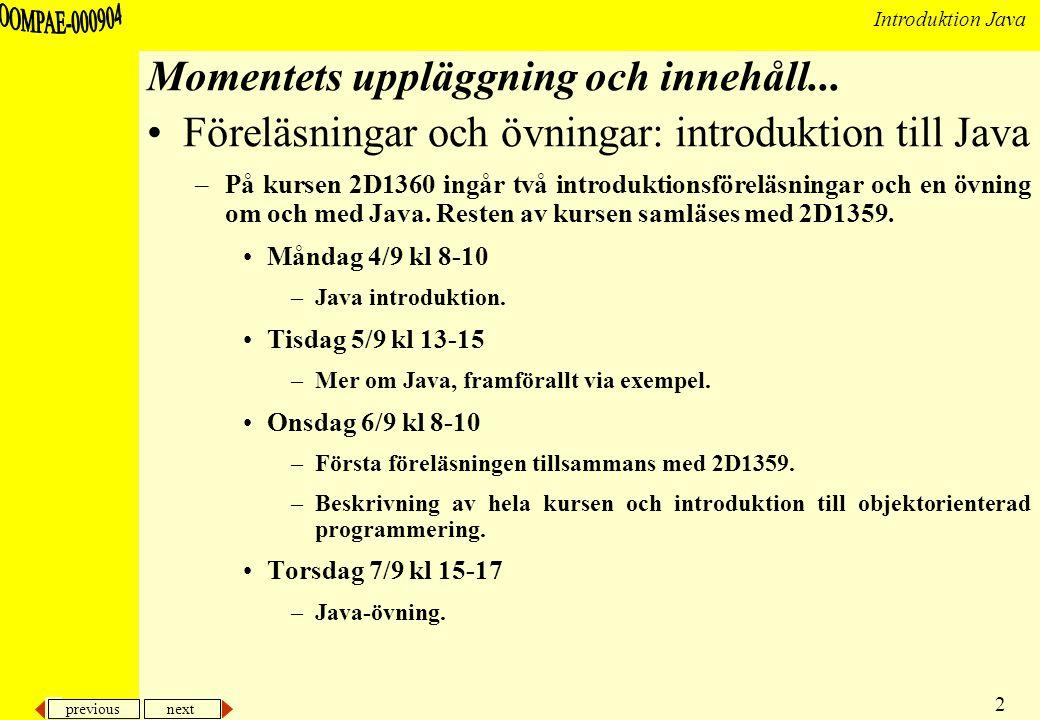 previous next 2 Introduktion Java Momentets uppläggning och innehåll...
