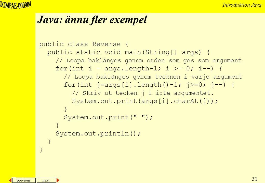 previous next 32 Introduktion Java Java: exempel, iterativ fakultetsfunktion public class Factorial { public static int factorial(int x) { int fact = 1; for(int i = 2; i <= x; i++) fact *= i; return fact; }
