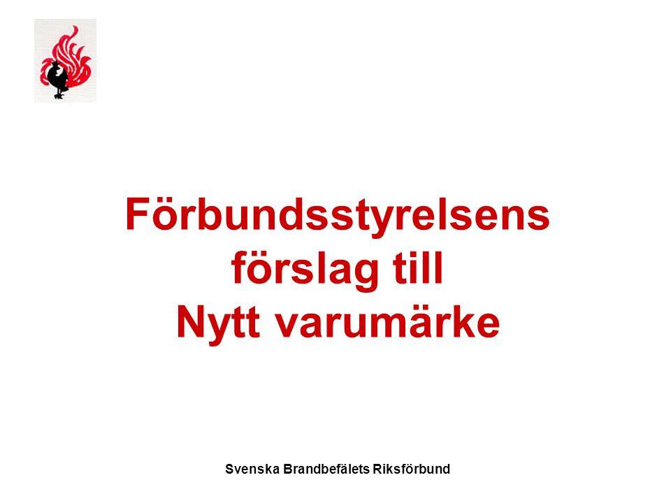 Svenska Brandbefälets Riksförbund Förbundsstyrelsens förslag till Nytt varumärke