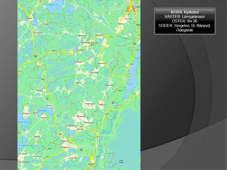 NORR: Kyrkobol VÄSTER: Länsgränsen ÖSTER: Rv 26 SÖDER: Singelsö, St. Båraryd, Ödegärde