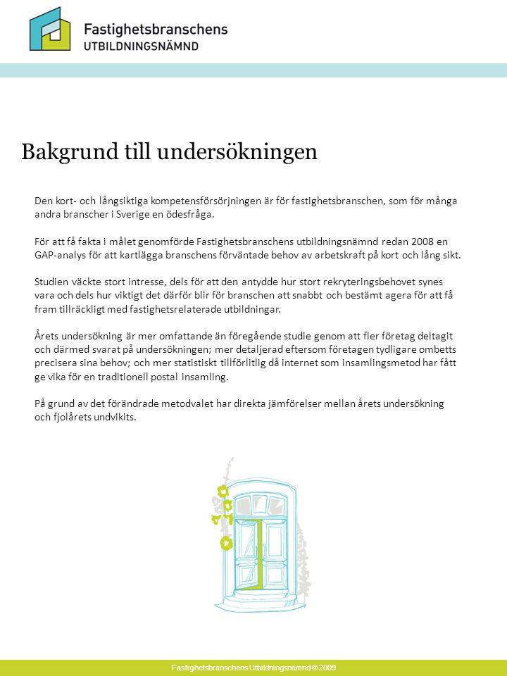 Fastighetsbranschens Utbildningsnämnd © 2009 Den kort- och långsiktiga kompetensförsörjningen är för fastighetsbranschen, som för många andra branscher i Sverige en ödesfråga.