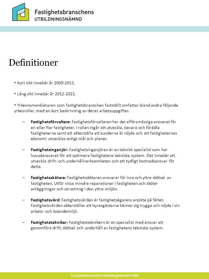 Fastighetsbranschens Utbildningsnämnd © 2009 Kort sikt innebär år 2009-2011.