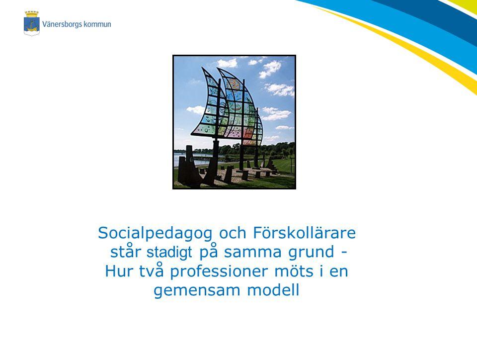 Socialpedagog och Förskollärare står stadigt på samma grund - Hur två professioner möts i en gemensam modell