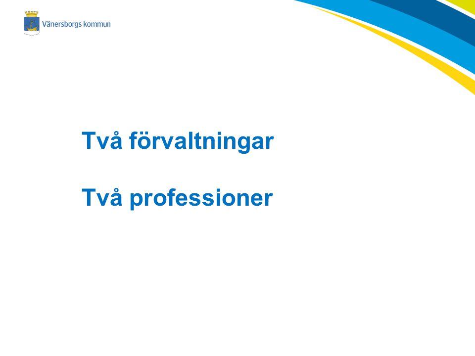 Två förvaltningar Två professioner