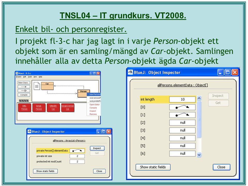 TNSL04 – IT grundkurs. VT2008. Enkelt bil- och personregister. I projekt fl-3-c har jag lagt in i varje Person-objekt ett objekt som är en samling/män