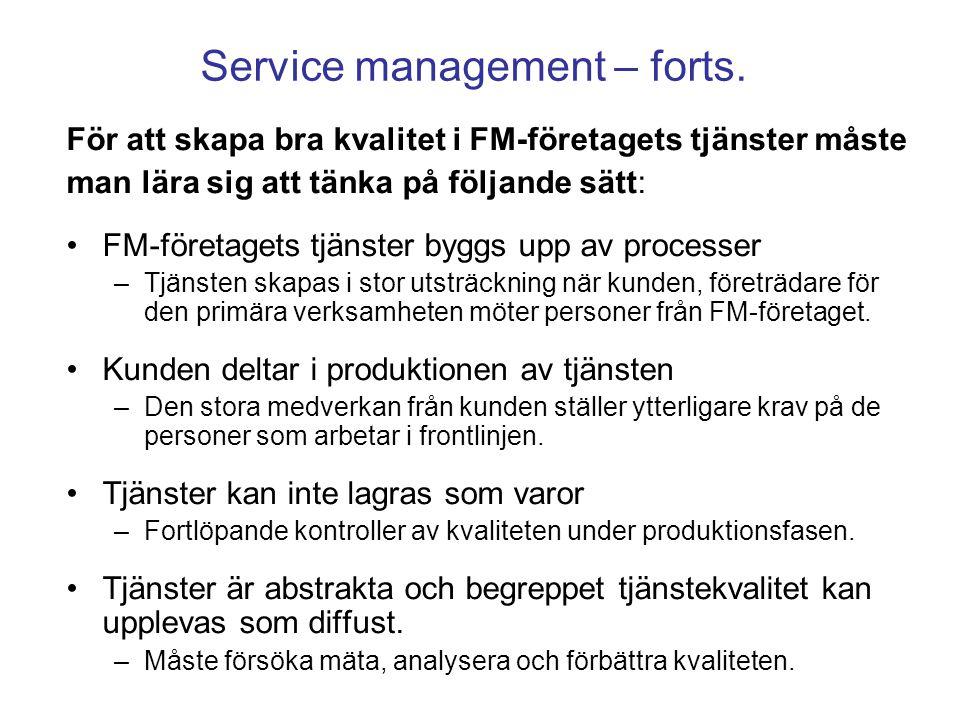 För att skapa bra kvalitet i FM-företagets tjänster måste man lära sig att tänka på följande sätt: FM-företagets tjänster byggs upp av processer –Tjän
