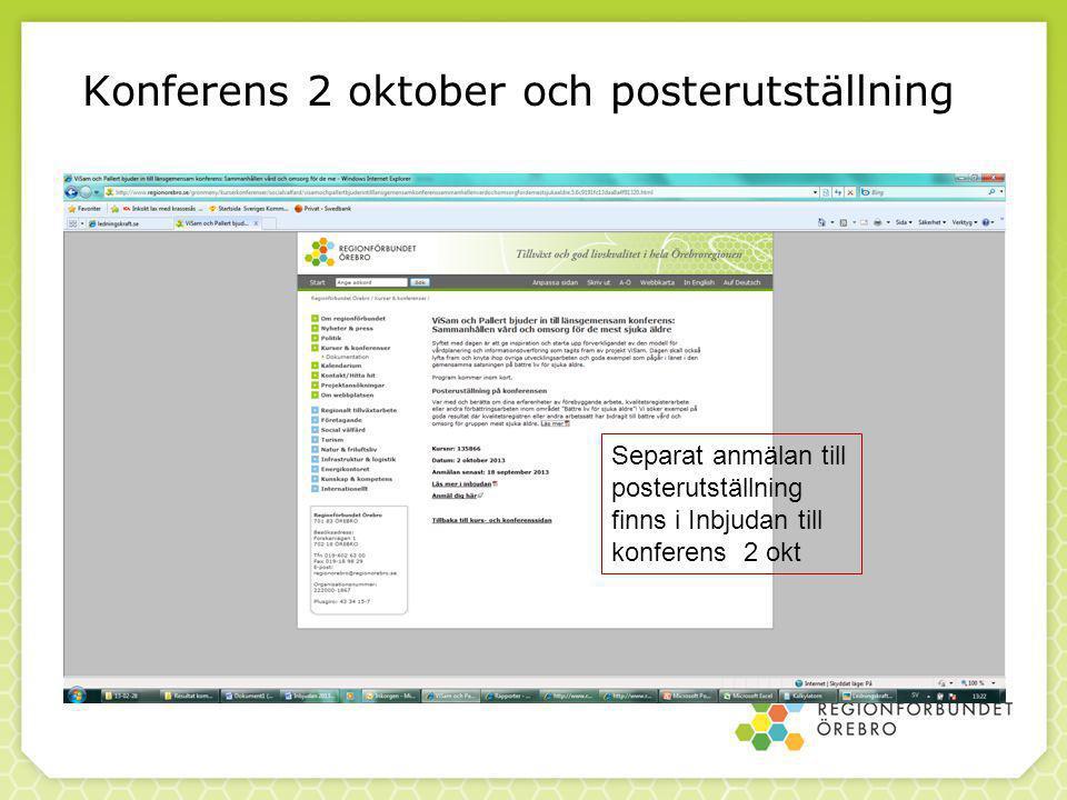 Konferens 2 oktober och posterutställning Separat anmälan till posterutställning finns i Inbjudan till konferens 2 okt