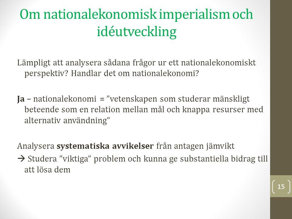 Om nationalekonomisk imperialism och idéutveckling Lämpligt att analysera sådana frågor ur ett nationalekonomiskt perspektiv.