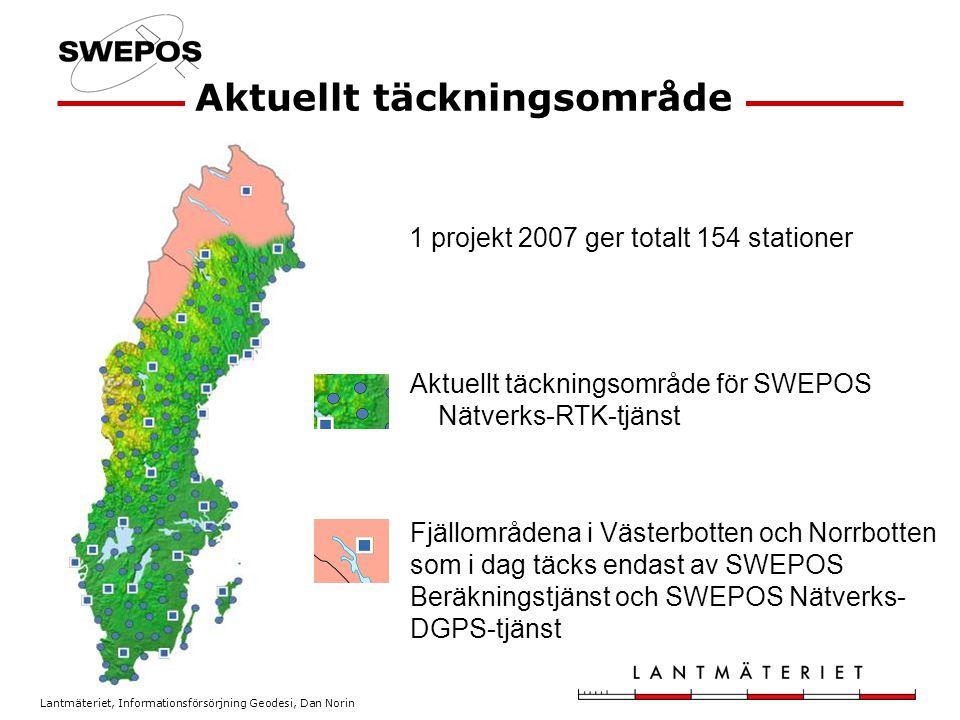 Lantmäteriet, Informationsförsörjning Geodesi, Dan Norin Aktuellt täckningsområde Fjällområdena i Västerbotten och Norrbotten som i dag täcks endast av SWEPOS Beräkningstjänst och SWEPOS Nätverks- DGPS-tjänst Aktuellt täckningsområde för SWEPOS Nätverks-RTK-tjänst 1 projekt 2007 ger totalt 154 stationer