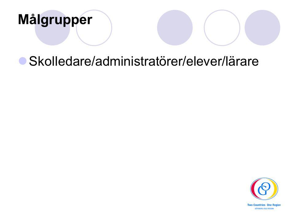 Målgrupper Skolledare/administratörer/elever/lärare