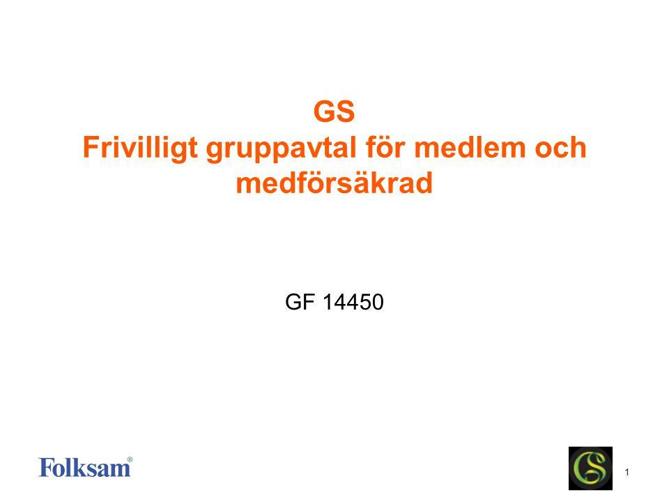 1 GS Frivilligt gruppavtal för medlem och medförsäkrad GF 14450