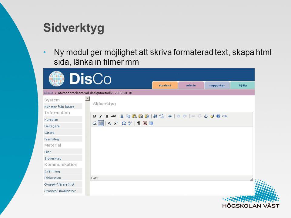 Sidverktyg Ny modul ger möjlighet att skriva formaterad text, skapa html- sida, länka in filmer mm