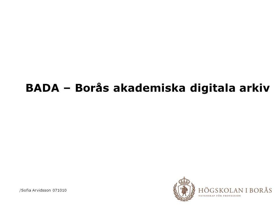 BADA – Borås akademiska digitala arkiv /Sofia Arvidsson 071010
