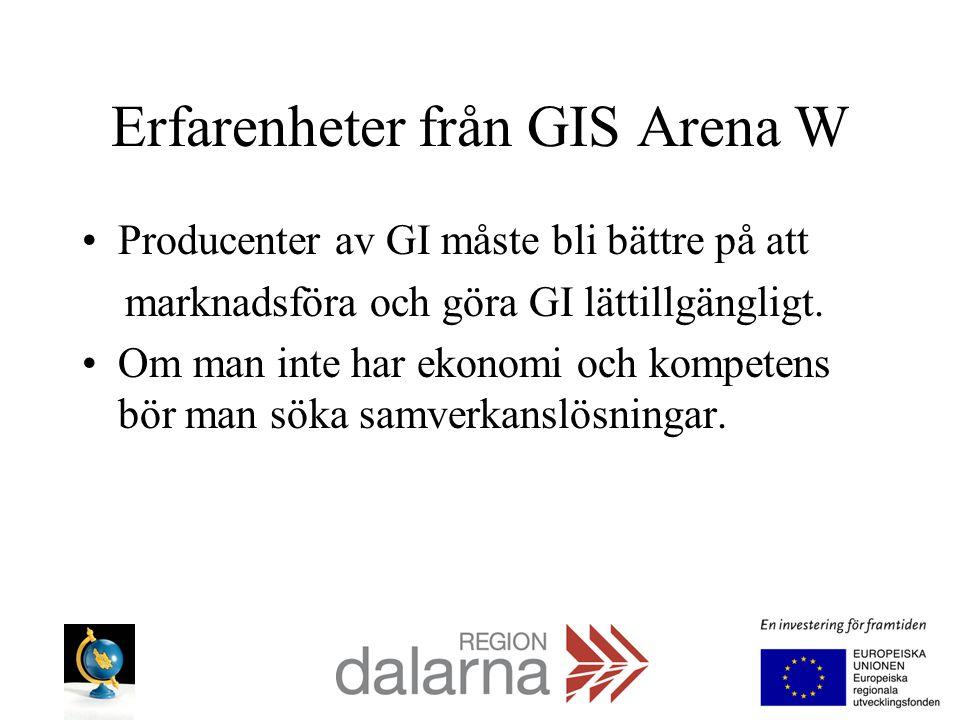 Erfarenheter från GIS Arena W Producenter av GI måste bli bättre på att marknadsföra och göra GI lättillgängligt. Om man inte har ekonomi och kompeten