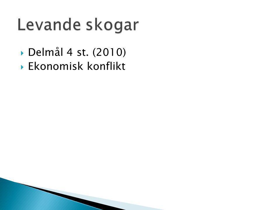  Delmål 4 st. (2010)  Ekonomisk konflikt
