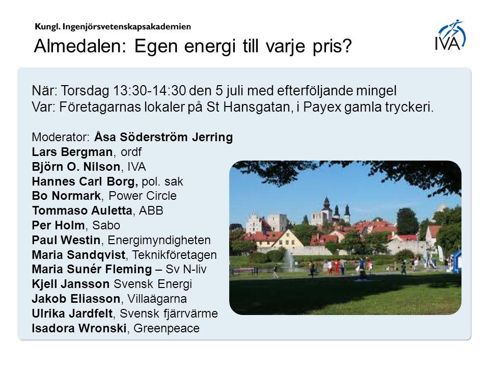 Almedalen: Egen energi till varje pris? När: Torsdag 13:30-14:30 den 5 juli med efterföljande mingel Var: Företagarnas lokaler på St Hansgatan, i Paye