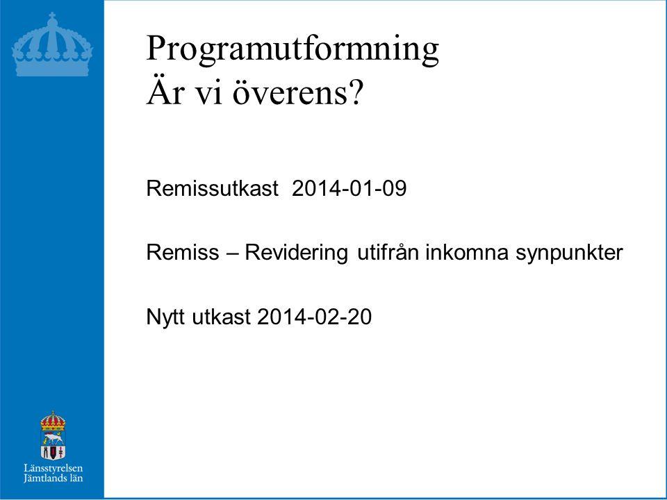 Programutformning Är vi överens? Remissutkast 2014-01-09 Remiss – Revidering utifrån inkomna synpunkter Nytt utkast 2014-02-20