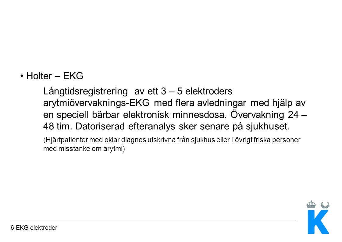 6 EKG elektroder Holter – EKG Långtidsregistrering av ett 3 – 5 elektroders arytmiövervaknings-EKG med flera avledningar med hjälp av en speciell bärbar elektronisk minnesdosa.