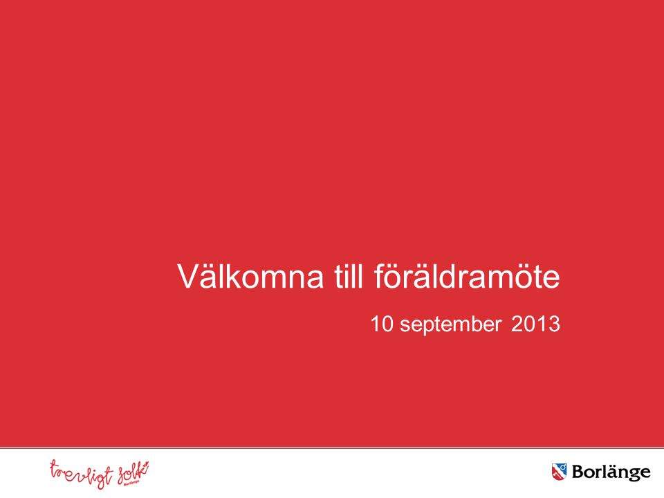 Välkomna till föräldramöte 10 september 2013