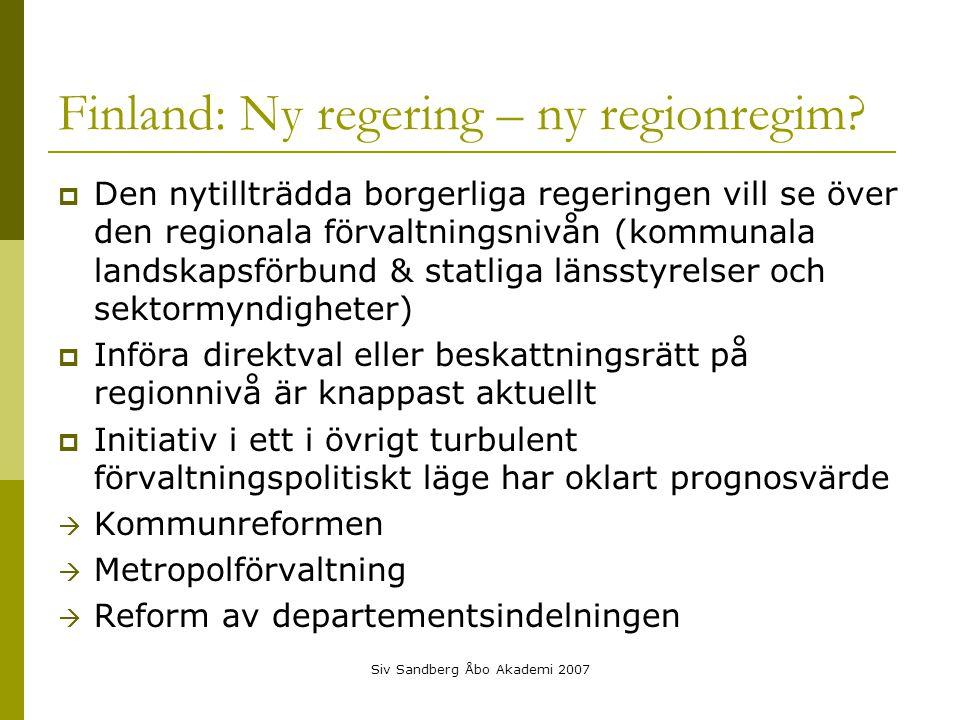 Siv Sandberg Åbo Akademi 2007 Finland: Ny regering – ny regionregim.