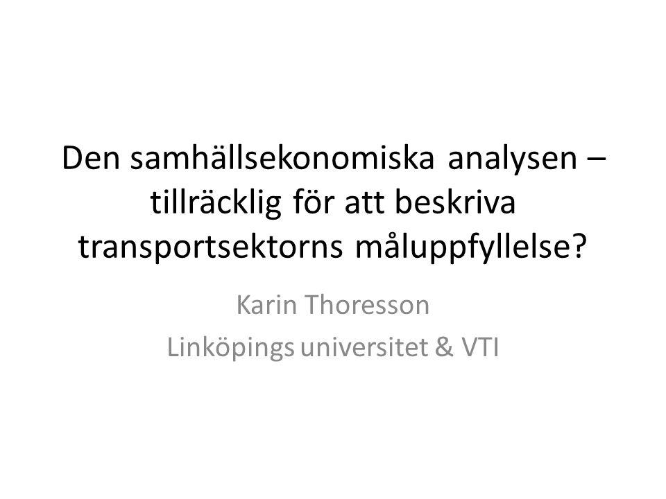 Den samhällsekonomiska analysen – tillräcklig för att beskriva transportsektorns måluppfyllelse.