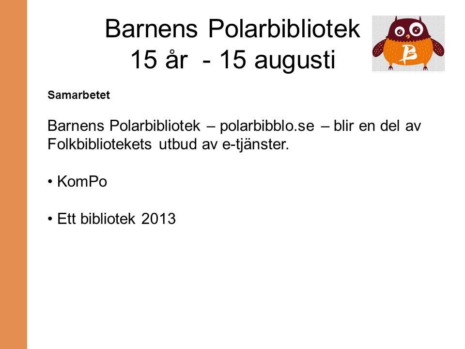 Barnens Polarbibliotek 15 år - 15 augusti Samarbetet Barnens Polarbibliotek – polarbibblo.se – blir en del av Folkbibliotekets utbud av e-tjänster. Ko