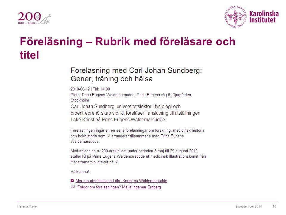 Föreläsning – Rubrik med föreläsare och titel 9 september 2014Helena Mayer10