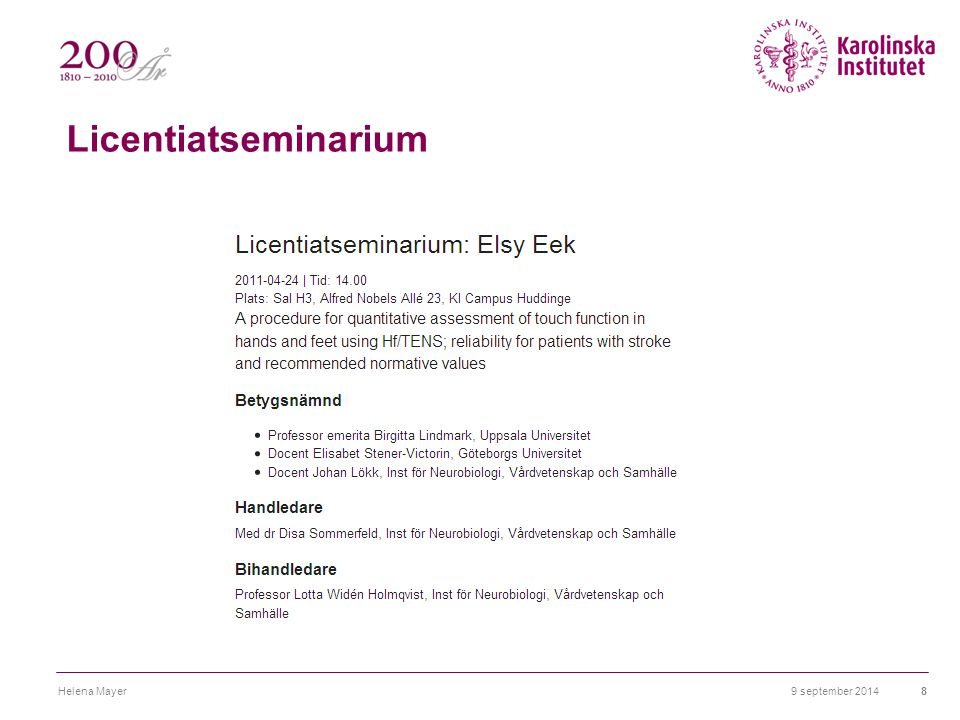 Licentiatseminarium 9 september 2014Helena Mayer8