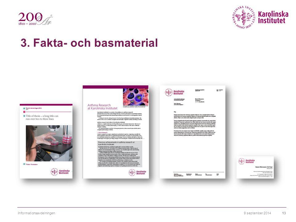 3. Fakta- och basmaterial 9 september 2014Informationsavdelningen13