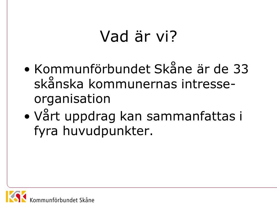 Vad är vi? Kommunförbundet Skåne är de 33 skånska kommunernas intresse- organisation Vårt uppdrag kan sammanfattas i fyra huvudpunkter.