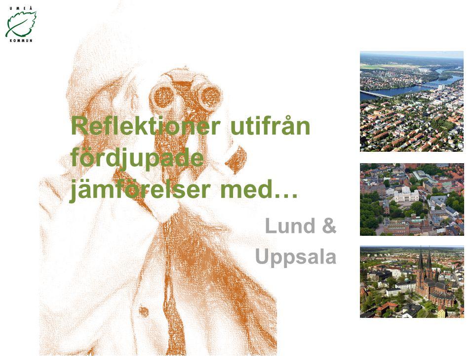 Reflektioner utifrån fördjupade jämförelser med… Lund & Uppsala
