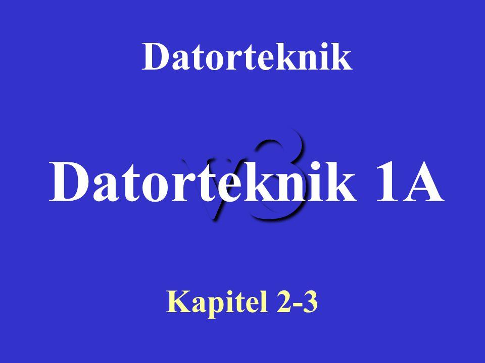 v3 Datorteknik Kapitel 2-3 Datorteknik 1A